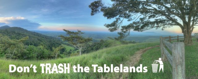 Don't trash the Tablelands